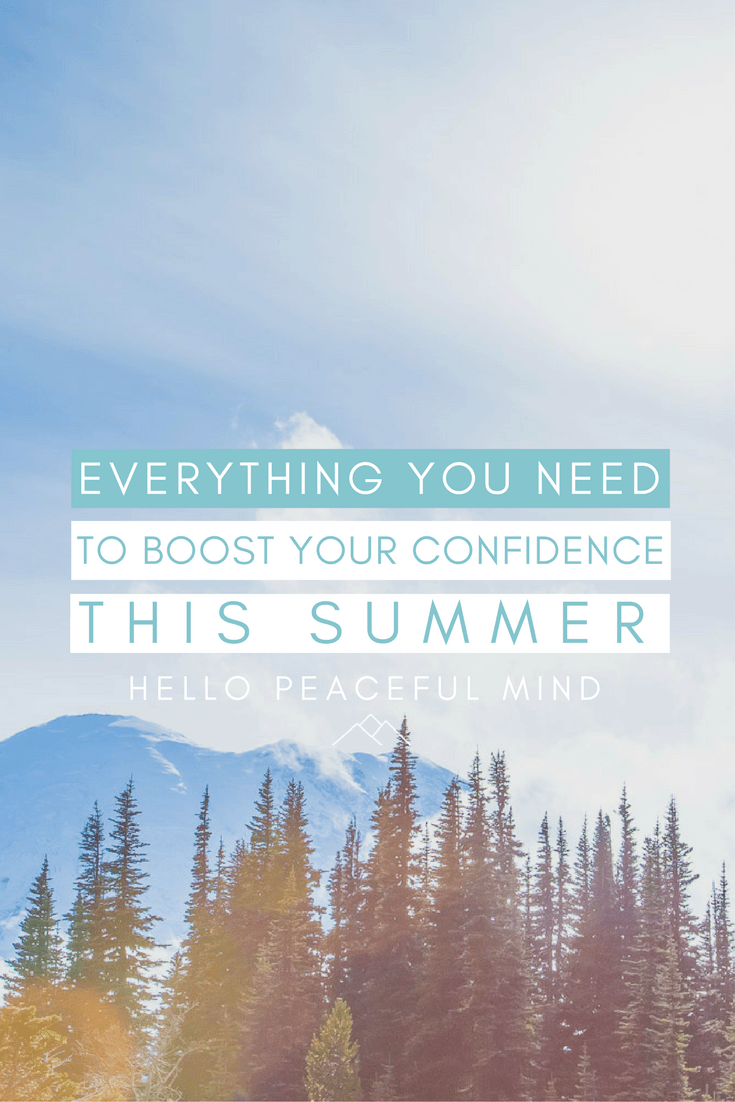 Find out what you need to be confident this summer. Read the full article on www.HelloPeacefulMind.com