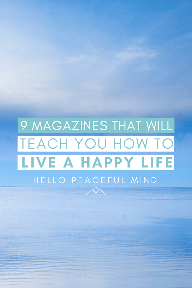 Learn how to become happier with these 9 magazines about mindfulness, wellbeing, personal development and mental health. Check out the whole list at www.HelloPeacefulMind.com