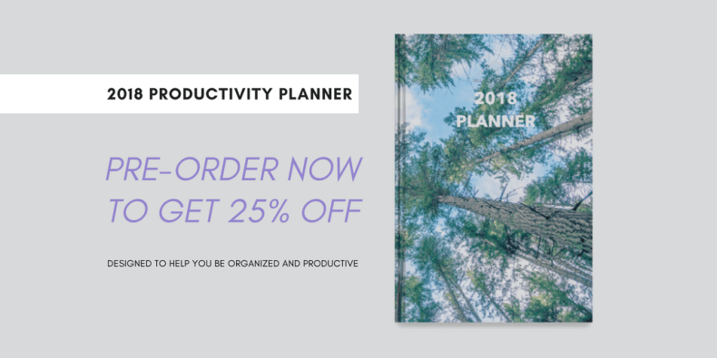 Pre-order the 2018 Productivity Planner to be organized and reach your goals!
