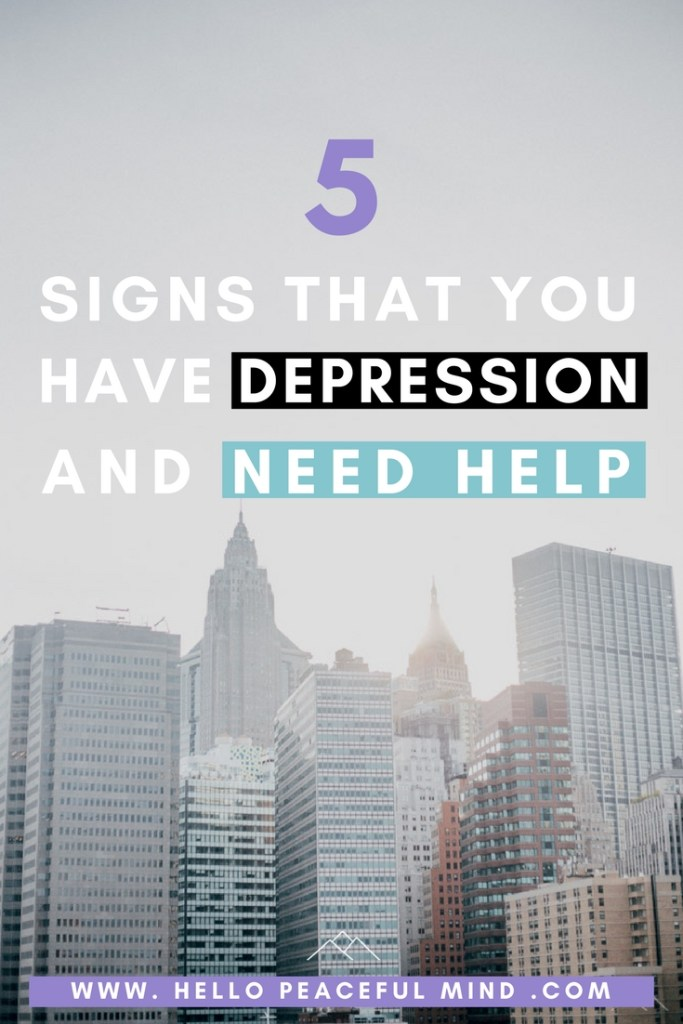 Do you think you are dealing with depression? Discover 5 signs that you are depressed and how to get help on www.HelloPeacefulMind.com