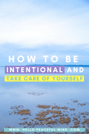 How To Be Intentional And Take Care Of Yourself