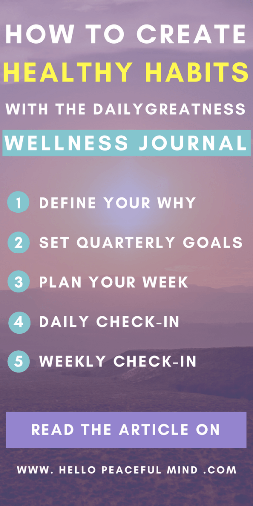 Do want to improve your health and wellness? I have the perfect tool for you! Check out how you can create healthy habits with the dailygreatness journal on www.HelloPeacefulMind.com