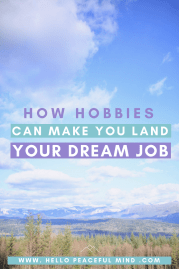 How Hobbies Can Make You Land Your Dream Job