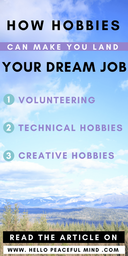Did you know that hobbies can help you land your dream jobs? Find out how on www.HelloPeacefulMind.com #dreamjob #worklife