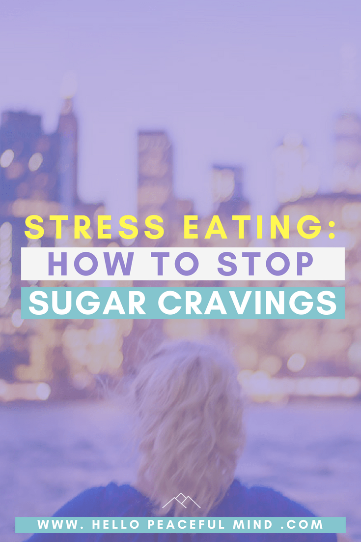 Are you eating when you are feeling stressed? Here are a few tips to help you stop your sugar cravings! #stressrelief #anxiety #wellness #healthyhabits