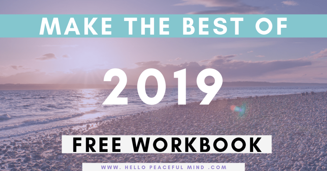 Download the FREE planner that will help you take action and change your life in 2019 on www.HelloPeacefulMind.com