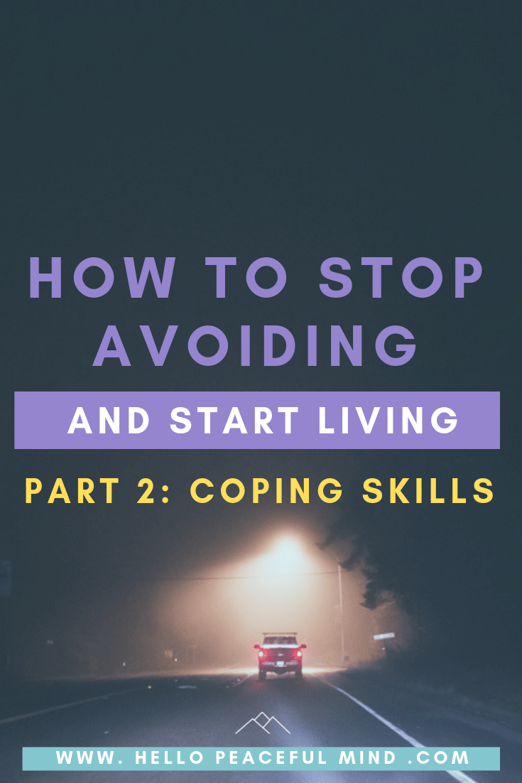 How to stop avoiding and start living coping skills