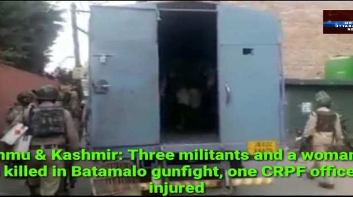 Jammu & Kashmir: Three militants and a woman has been killed in Batamalo gunfight, one CRPF officer injured 1