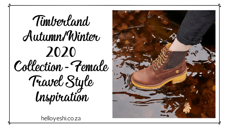 Timberland Autumn/Winter 2020 Collection - Female Travel Style Inspiration