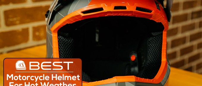 Best motorcycle helmet for hot weather