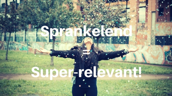 Sprankelend = super-relevant!