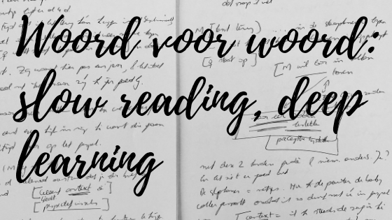 Woord voor woord: slow reading, deep learning