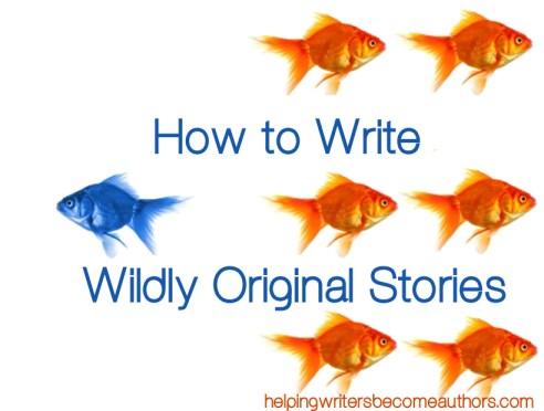 how to write wildly original stories