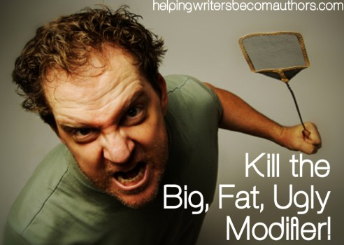 kill the big fat ugly modifier