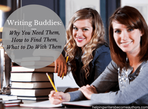 Writing Buddies: Why You Need Them, How to Find Them, and What to Do With Them