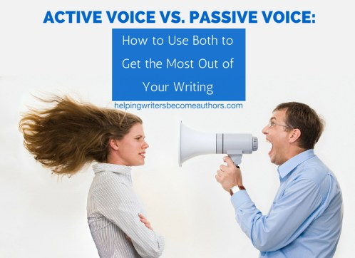 Active Voice vs. Passive Voice: How to Use Both to Get the Most Out of Your Writing