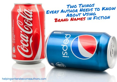 Two Things Every Author Needs to Know About Using Brand Names in Fiction