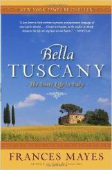 Bella Tuscany Frances Mayes