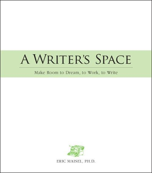 A Writer's Space Eric Maisel