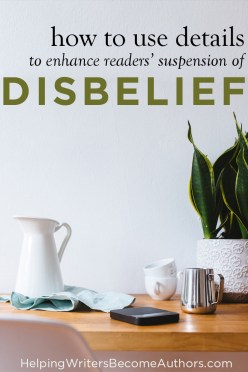 How to Use Details to Suspend Disbelief