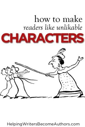 Keep Unlikable Characters From Alienating Readers