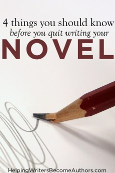 4 THINGS YOU SHOULD KNOW BEFORE YOU QUIT WRITING YOUR NOVEL