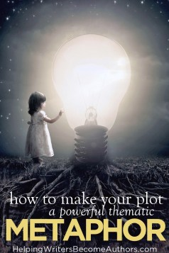 How to Make Your Plot a Powerful Thematic Metaphor