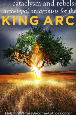 Archetypal Antagonists for the King Arc: Cataclysm and Rebel