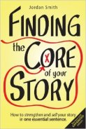 Finding the Core of Your Story Jordan Smith