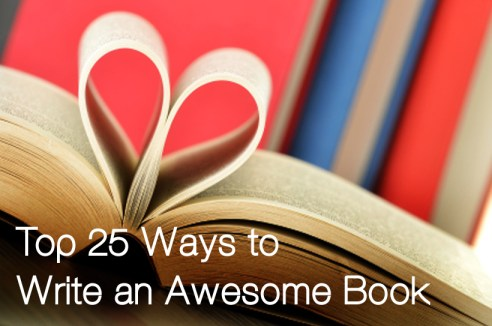 Top 25 Ways to Write an Awesome Book