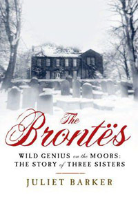 The Brontës: Wild Genius on the Moors by Juliet Barker