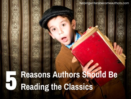 5 Reasons Authors Should Be Reading the Classics