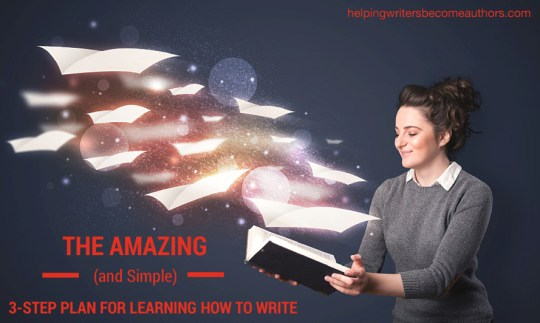 The Amazing (and Simple) 3-Step Plan for Learning How to Write