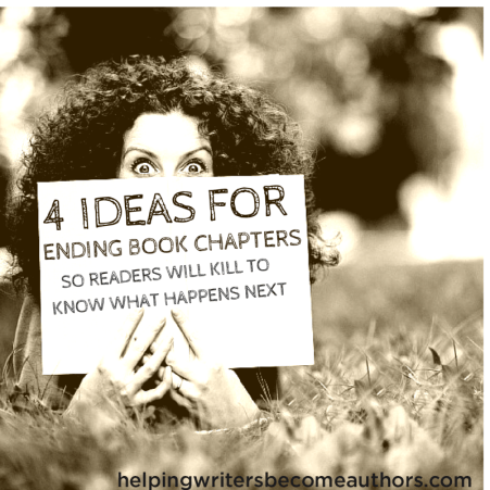 4 Ideas for Ending Book Chapters So Readers Will Kill to Know What Happens Next