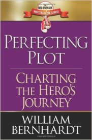 Perfect Plot Charting the Hero's Journey William Bernhardt