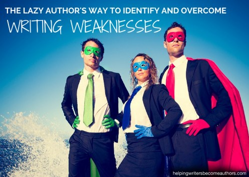 The Lazy Author's Way to Identify and Overcome Writing Weaknesses