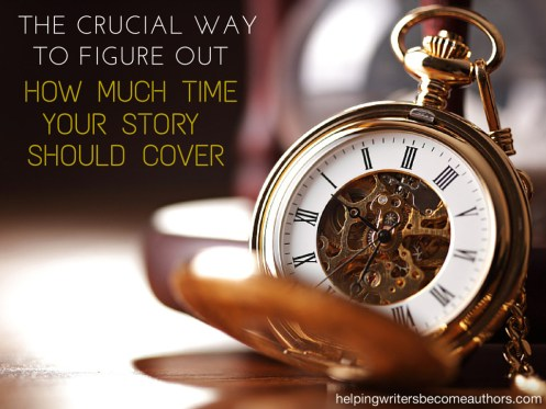 The Crucial Way to Figure Out How Much Time Your Story Should Cover