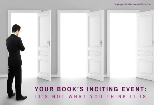 Your Book's Inciting Event: It's Not What You Think It Is