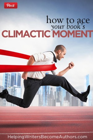 How to Ace Your Book's Climactic Moment