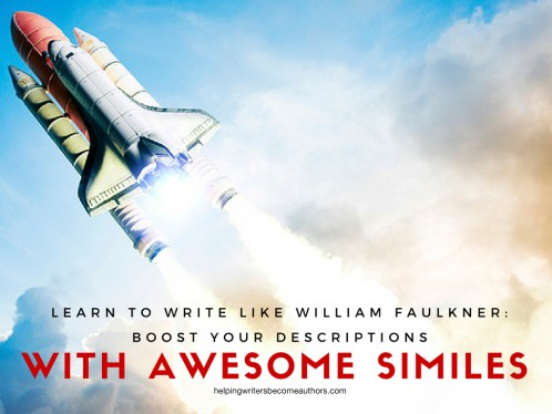 Learn to Write Like William Faulkner: Boost Your Descriptions With Awesome Similes