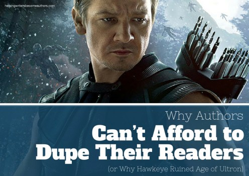 Why Authors Can't Afford to Dupe Their Readers (or Why Hawkeye Ruined Age of Ultron)