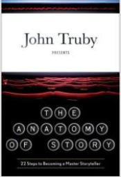 Anatomy of Story John Truby