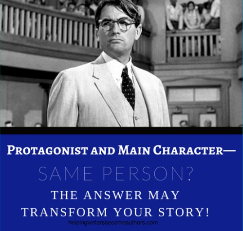 Protagonist and Main Character— Same Person? The Answer May Transform Your Story!