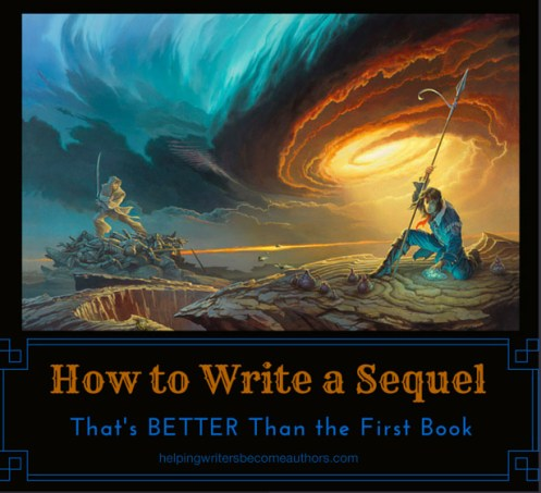 How to Write a Sequel That's BETTER Than the First Book