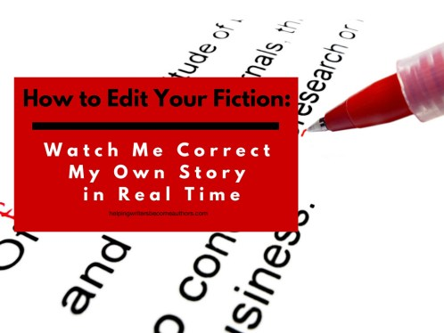 How to Edit Your Fiction: Watch Me Correct My Own Story in Real Time