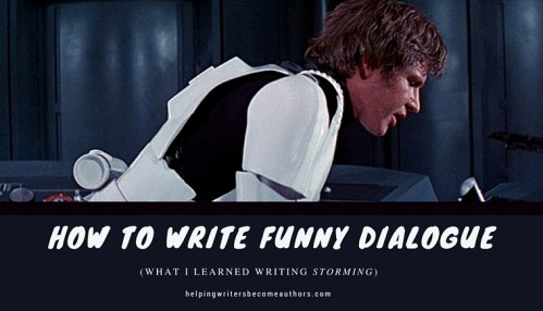 How to Write Funny Dialogue (What I Learned Writing Storming)