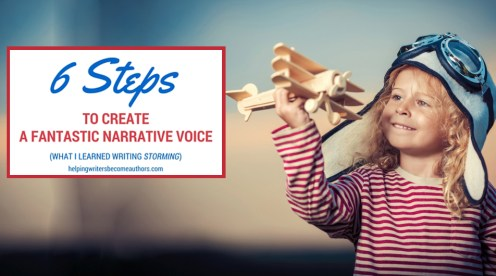 6 Steps to Create a Fantastic Narrative Voice (What I Learned Writing Storming)