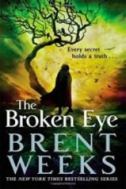 Broken Eye Brent Weeks Lightbringer