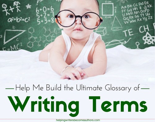 Help Me Build the Ultimate Glossary of Writing Terms