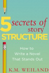 5 Secrets of Story Structure by K.M. Weiland